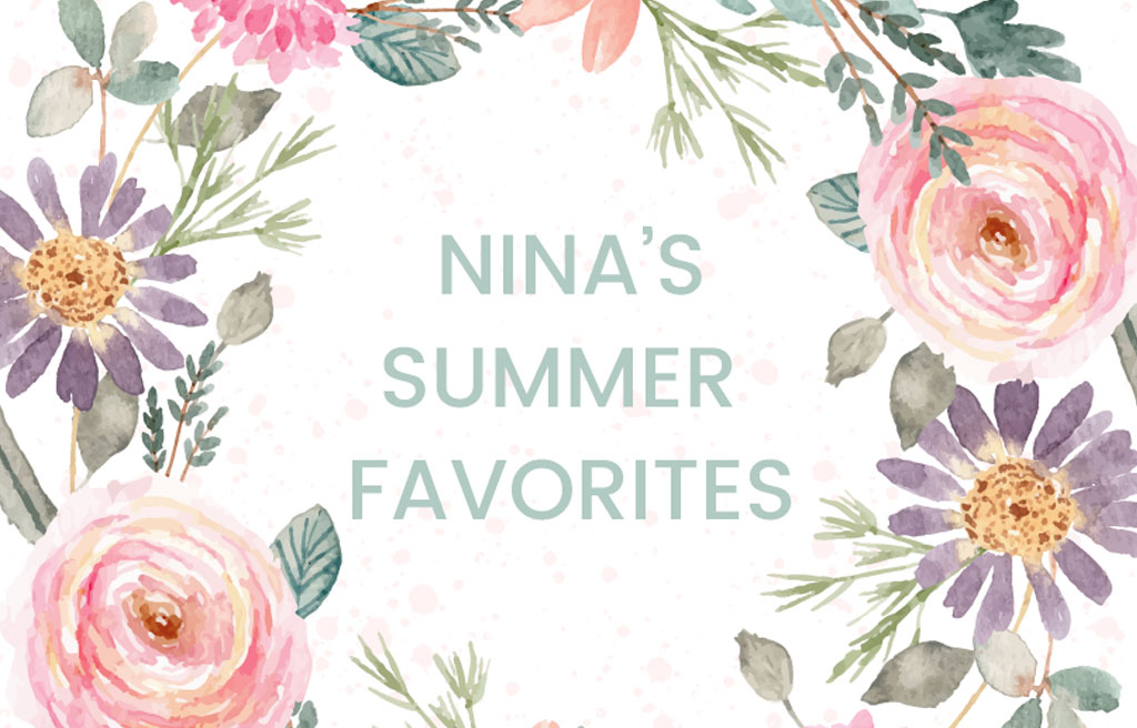 Nina's summer favorites